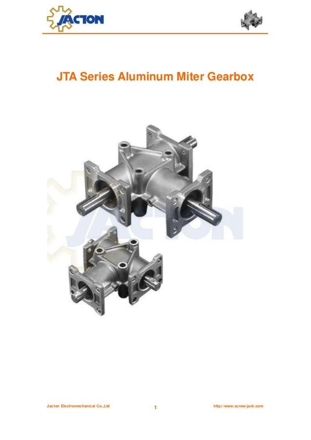 Jacton Electromechanical Co.,Ltd http://www.screw-jack.com1JTA Series Aluminum Miter Gearbox