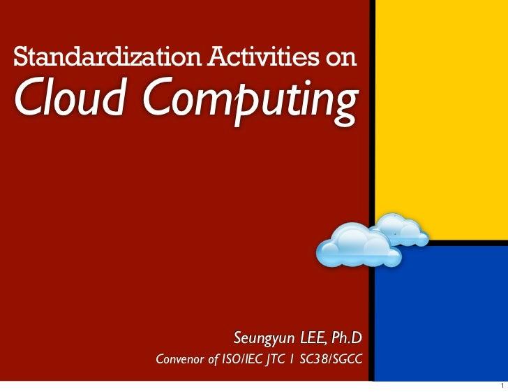 Standardization Activities on Cloud Computing
