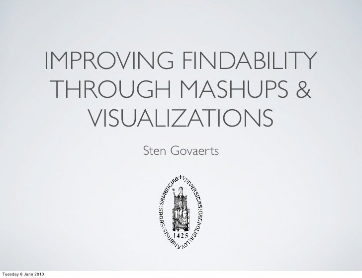IMPROVING FINDABILITY                    THROUGH MASHUPS &                      VISUALIZATIONS                          St...