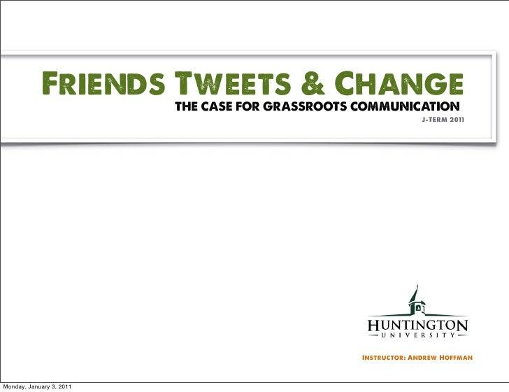 Day 1 - Friends, Tweets & Change