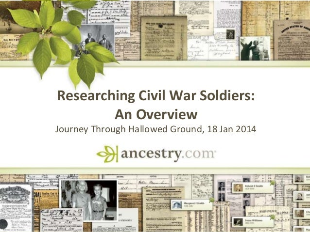 Researching Civil War Soldiers: An Overview  DNA  Journey Through Hallowed Ground, 18 Jan 2014