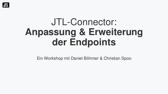 JTL-Connector: Anpassung & Erweiterung der Endpoints Ein Workshop mit Daniel Böhmer & Christian Spoo