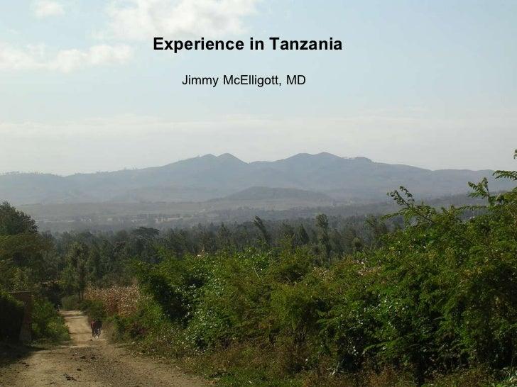 Experience in Tanzania Jimmy McElligott, MD