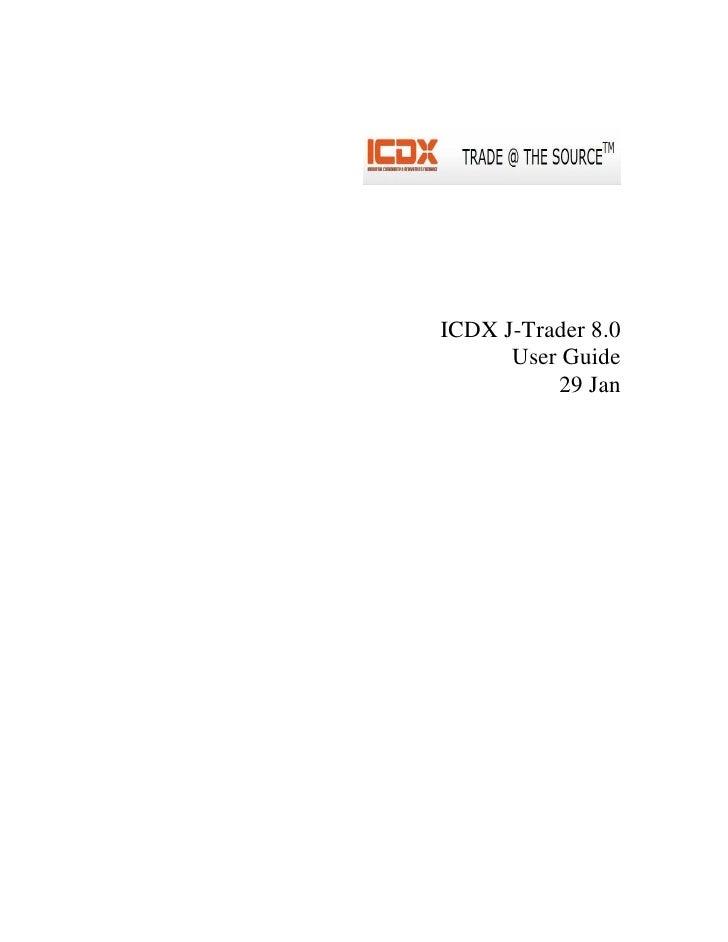 ICDX J-Trader 8.0       User Guide           29 Jan