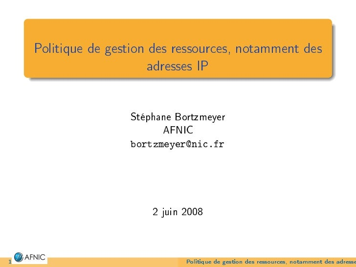 Politique de gestion des ressources, notamment des                         adresses IP                         Stéphane Bo...
