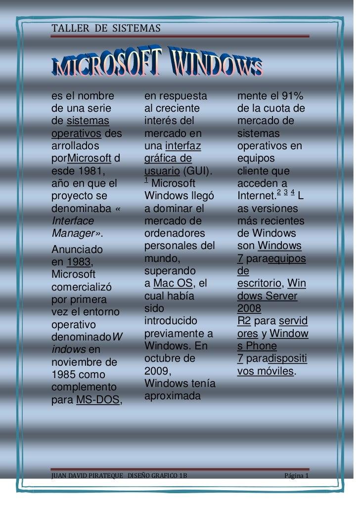 <br />es el nombre de una serie desistemas operativosdesarrollados porMicrosoftdesde 1981, año en que el proyecto se d...