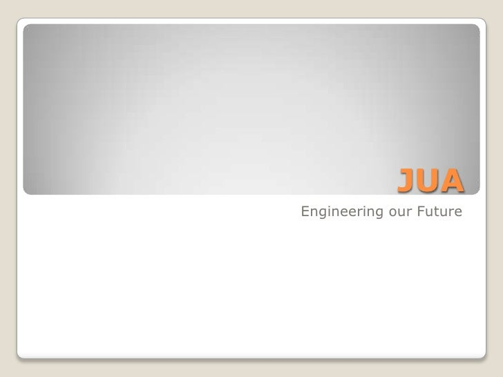 JUA<br />Engineering our Future<br />