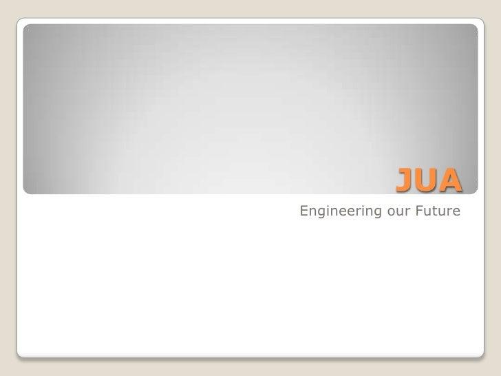 JUA: Enginering