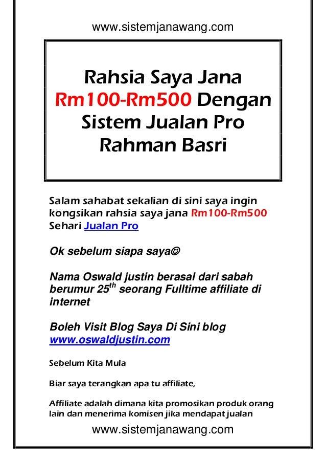 www.sistemjanawang.com  Rahsia Saya Jana Rm100-Rm500 Dengan Sistem Jualan Pro Rahman Basri Salam sahabat sekalian di sini ...
