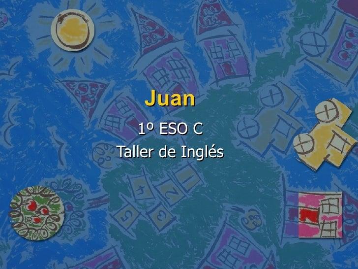Juan 1º ESO C Taller de Inglés