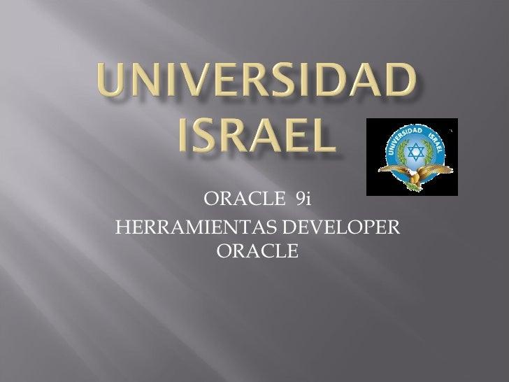 ORACLE  9i HERRAMIENTAS DEVELOPER ORACLE