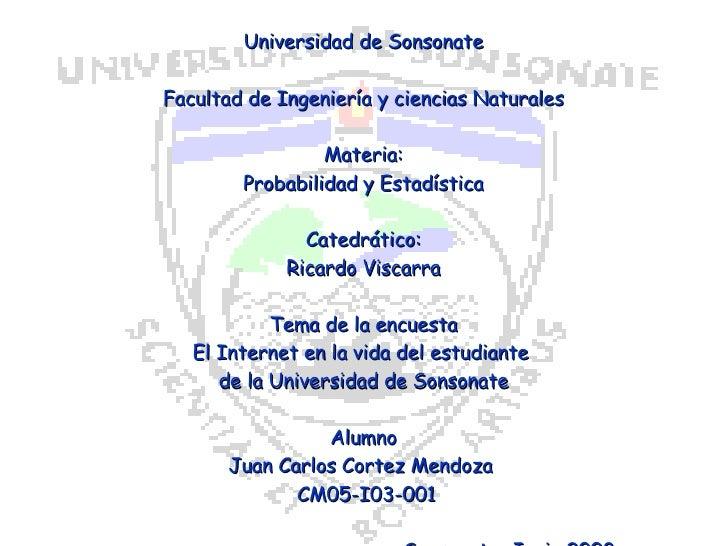 Universidad de Sonsonate Facultad de Ingeniería y ciencias Naturales Materia: Probabilidad y Estadística Catedrático: Rica...