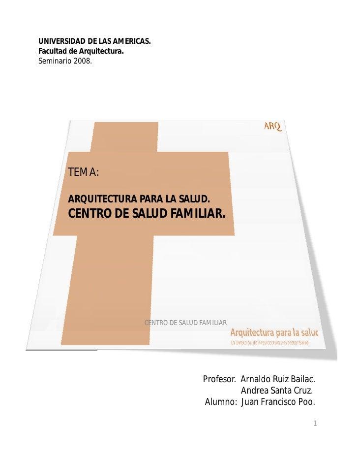 UNIVERSIDAD DE LAS AMERICAS. Facultad de Arquitectura. Seminario 2008.            TEMA:         ARQUITECTURA PARA LA SALUD...