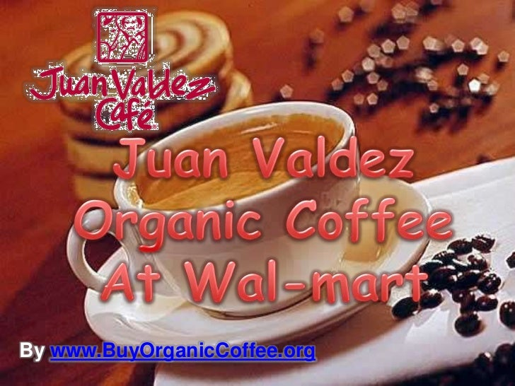 Juan Valdez Organic Coffee at Wal-Mart