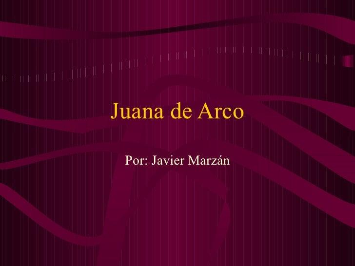 Juana de Arco Por: Javier Marzán