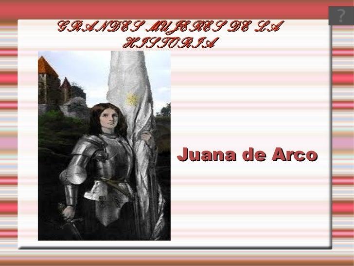 GRANDES MUJERES DE LA HISTORIA Juana de Arco