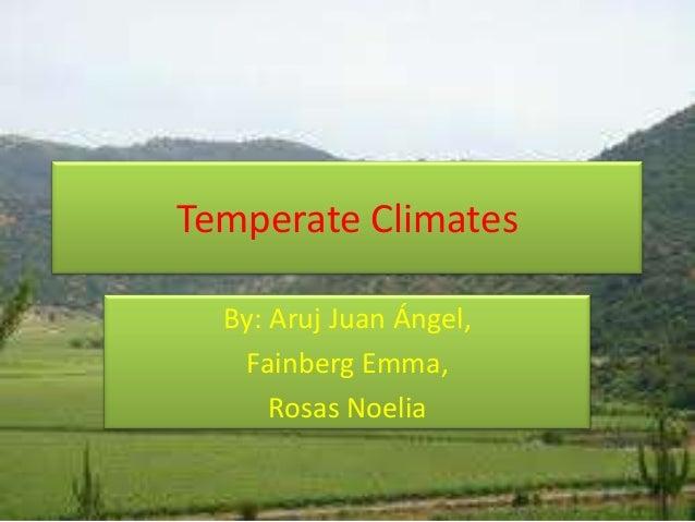 Juan angel, emma, noelia   temperate  climates. EDLC 3rd. year