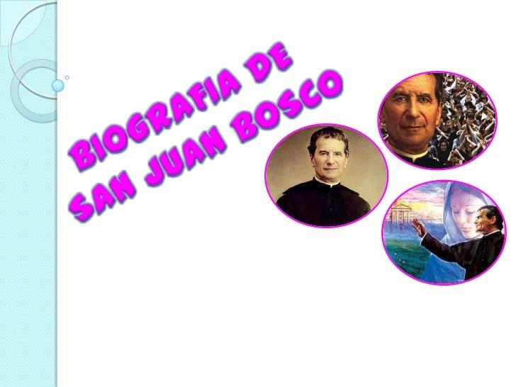 BIOGRAFIADE<br />SANJUANBOSCO<br />