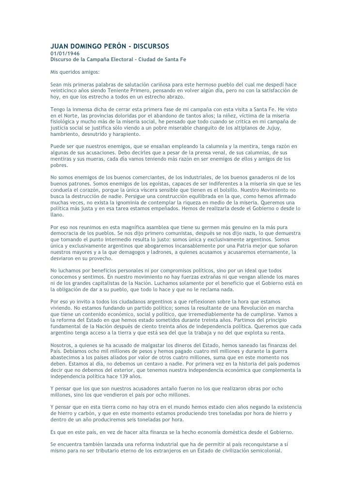 JUAN DOMINGO PERÓN - DISCURSOS 01/01/1946 Discurso de la Campaña Electoral - Ciudad de Santa Fe  Mis queridos amigos:  Sea...