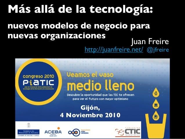 """Juan Freire: """"Más allá de la tecnología: nuevos modelos de negocio para nuevas organizaciones"""""""