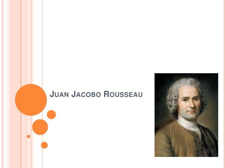Juan Jacobo Rousseau <br />