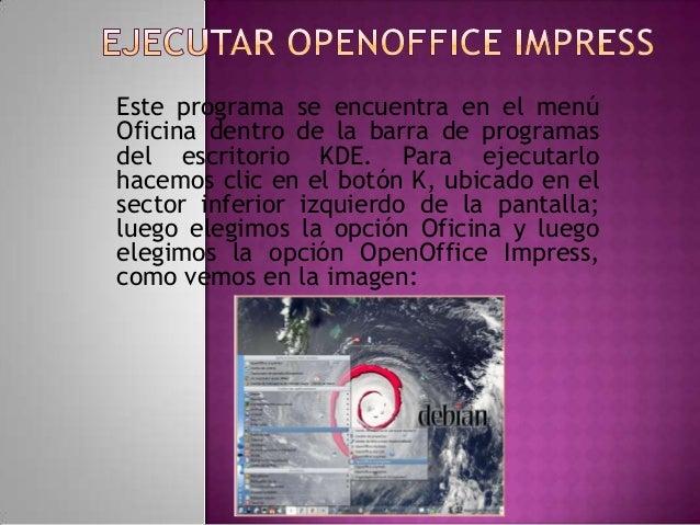 Este programa se encuentra en el menú Oficina dentro de la barra de programas del escritorio KDE. Para ejecutarlo hacemos ...