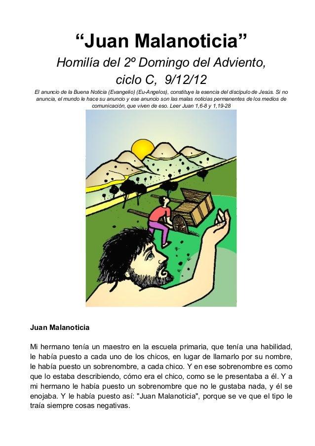 """""""Juan Malanoticia""""          Homilía del 2º Domingo del Adviento,                    ciclo C, 9/12/12 El anuncio de la Buen..."""