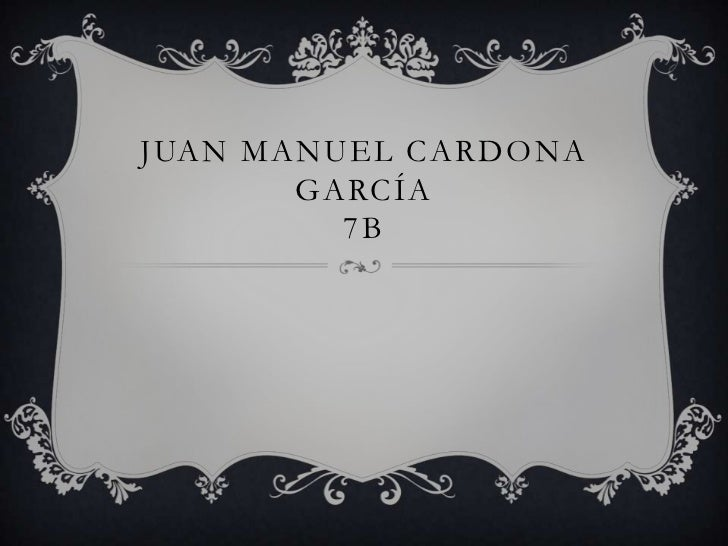 JUAN MANUEL CARDONA       GARCÍA         7B