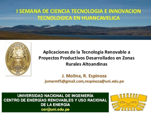 I SEMANA DE CIENCIA TECNOLOGIA E INNOVACION            TECNOLOGICA EN HUANCAVELICA                Aplicaciones de la Tecno...