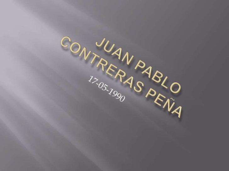 Nació en Cota – Cundinamarca, el17 mayo en 1990. su familiaconformada por Irma Nery Peña (madre ) Luis María ContrerasMuñe...