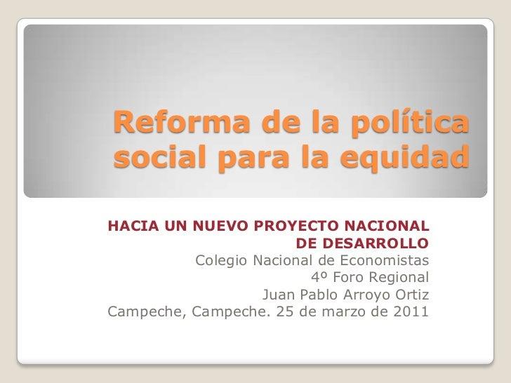 25-03-11 Reforma de la política social para la equidad
