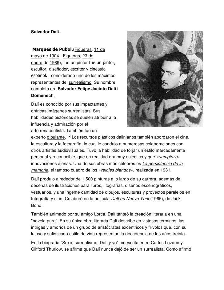 Salvador Dalí.     Marqués de Pubol.(Figueras, 11 de mayo de 1904 - Figueras, 23 de enero de 1989), fue un pintor fue un p...
