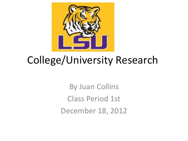 College/University Research        By Juan Collins       Class Period 1st      December 18, 2012