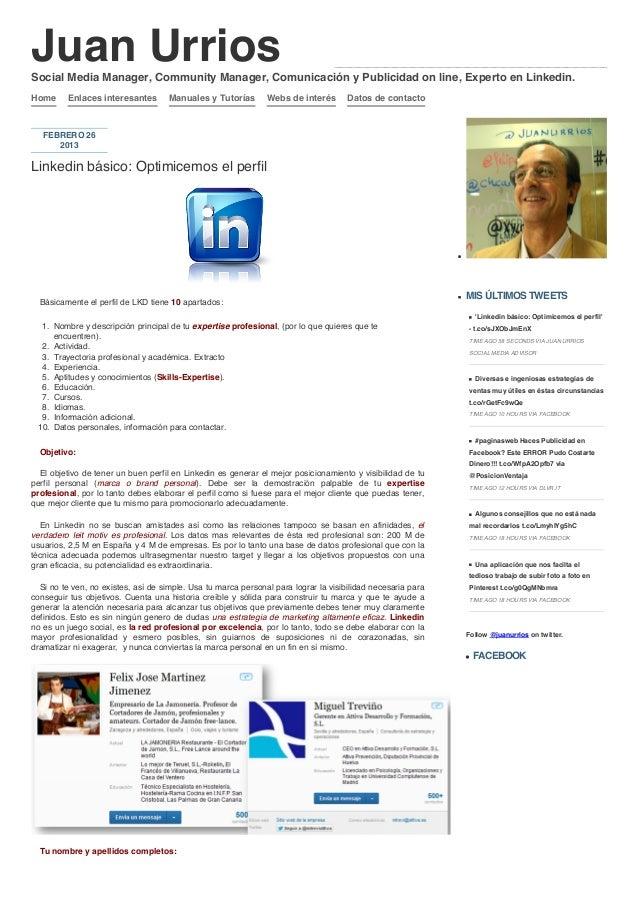 Juan UrriosSocial Media Manager, Community Manager, Comunicación y Publicidad on line, Experto en Linkedin.Home     Enlace...