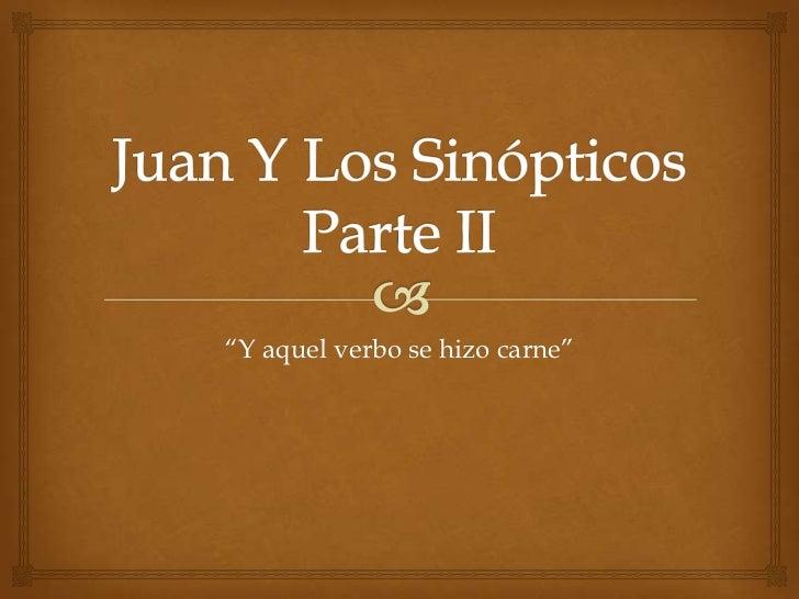 Juan y los sinopticos parte 2