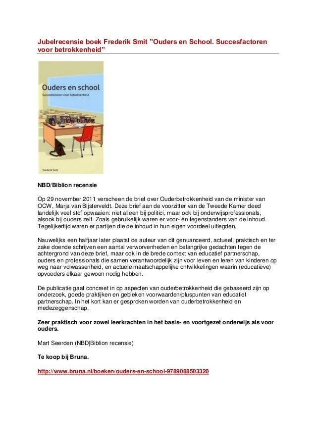 """Jubelrecensie boek Frederik Smit """"Ouders en School. Succesfactorenvoor betrokkenheid""""NBD/Biblion recensieOp 29 november 20..."""