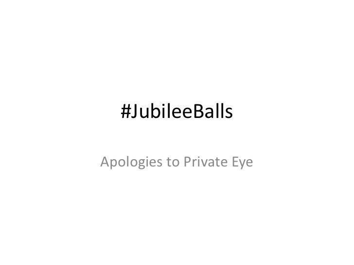 Jubilee balls