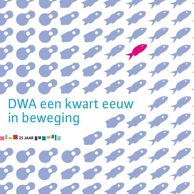 DWA een kwart eeuw in beweging. Jubileumbrochure 25 jaar DWA