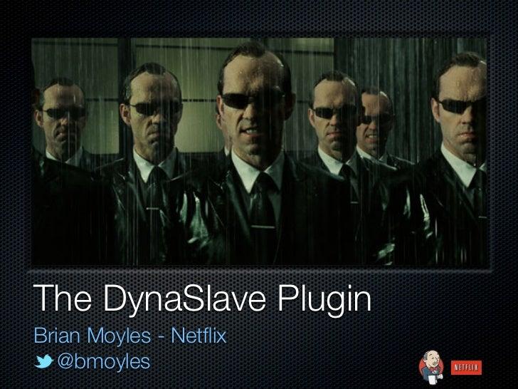 The DynaSlave Plugin