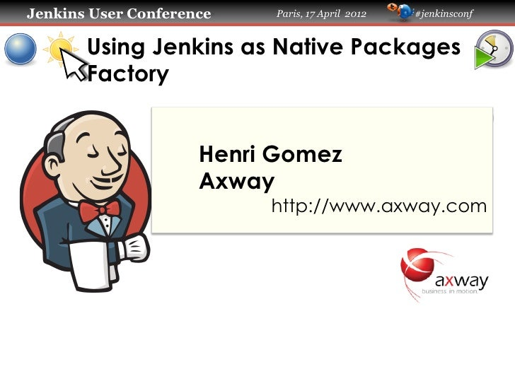 Using Jenkins as Native Packages Factory - Jenkins User Conference Paris 2012