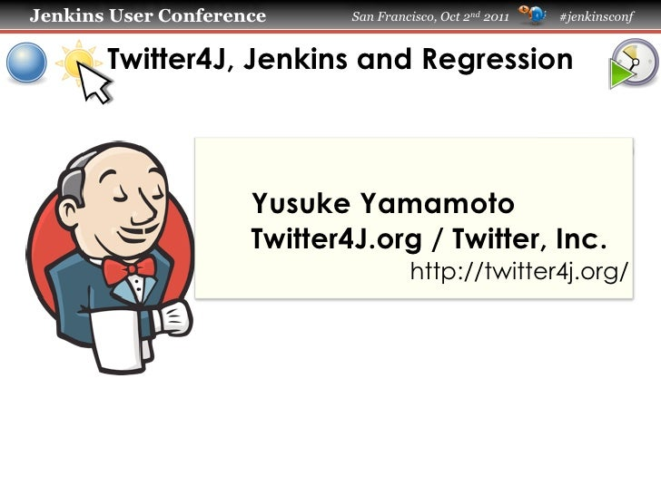 Jenkins User Conference - Twitter4J, Jenkins and regression