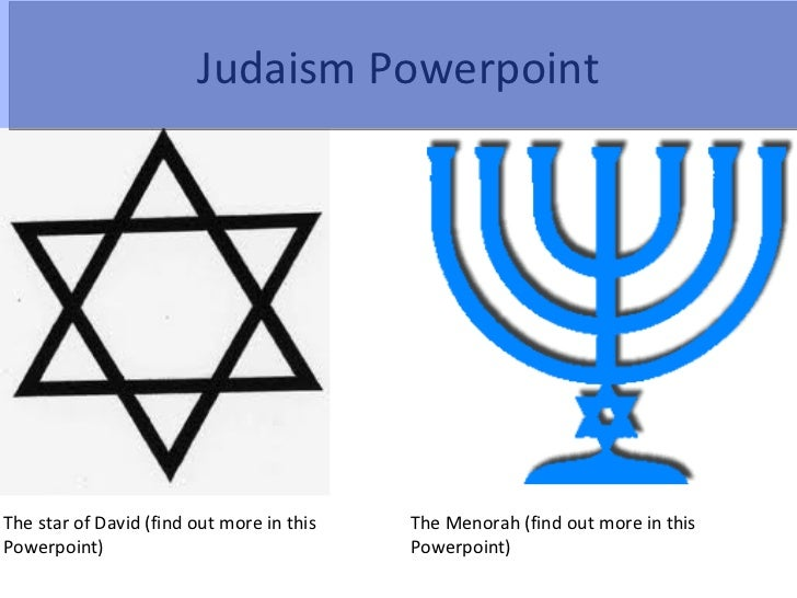 Judaism PowerpointThe star of David (find out more in this   The Menorah (find out more in thisPowerpoint)                ...