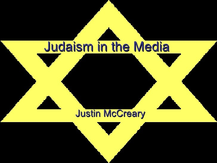 Judaism in the Media Justin McCreary