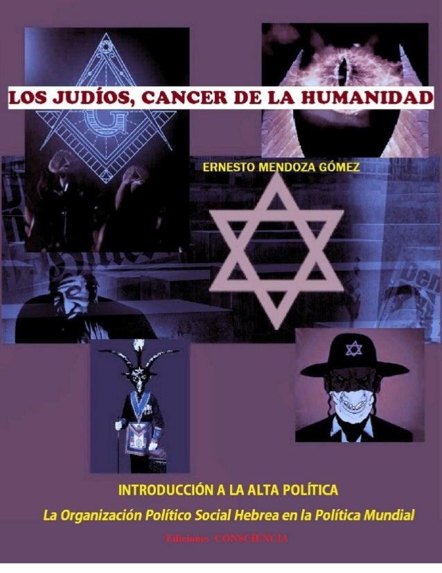 LOS JUDÍOS,CANCER DE LA HUMANIDAD.- Ernesto Mendoza Gómez-