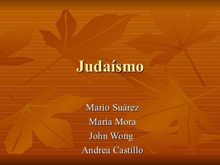 Mario Suárez María Mora John Wong  Andrea Castillo Judaísmo