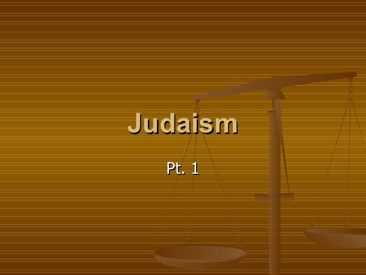 Judaism Pt  1