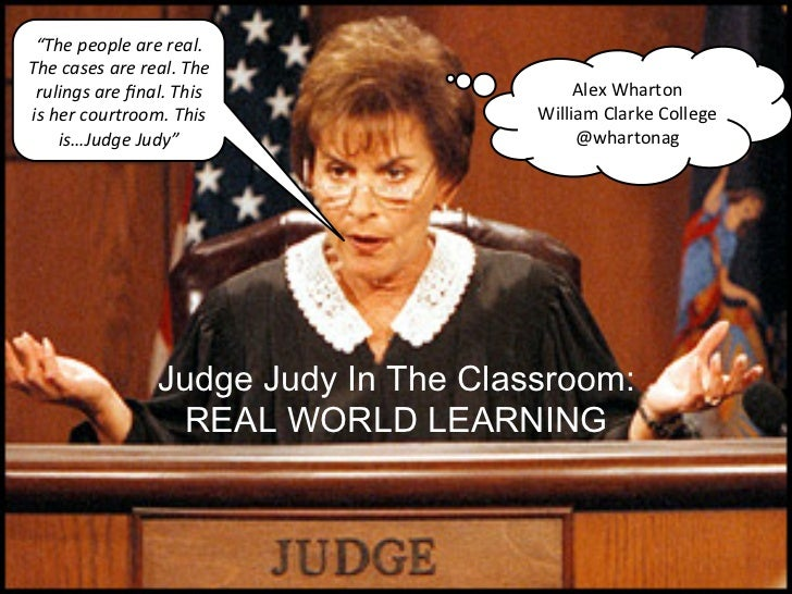 Judge Judy in the classroom