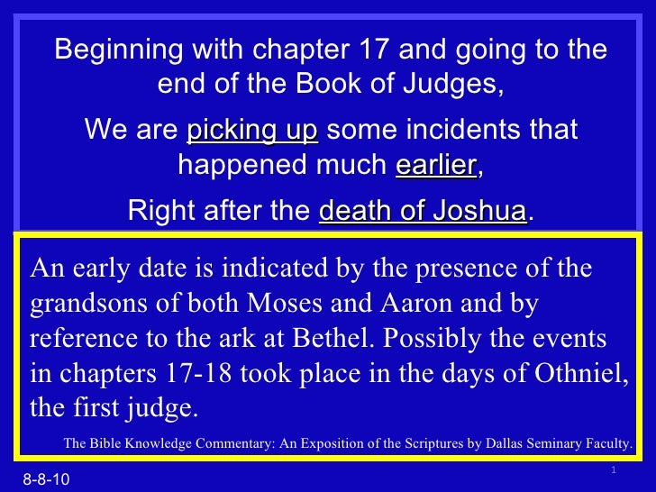 Beginning with chapter 17 and going to the end of the Book of Judges, We are  picking up  some incidents that happened muc...