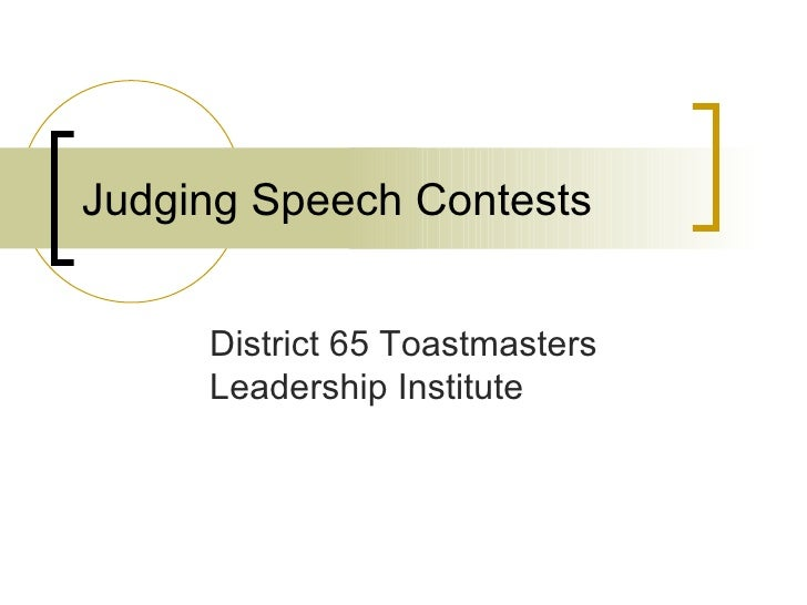 Judging Speech Contests District 65 Toastmasters Leadership Institute