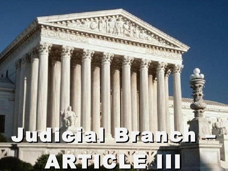 Judicial Branch – ARTICLE III